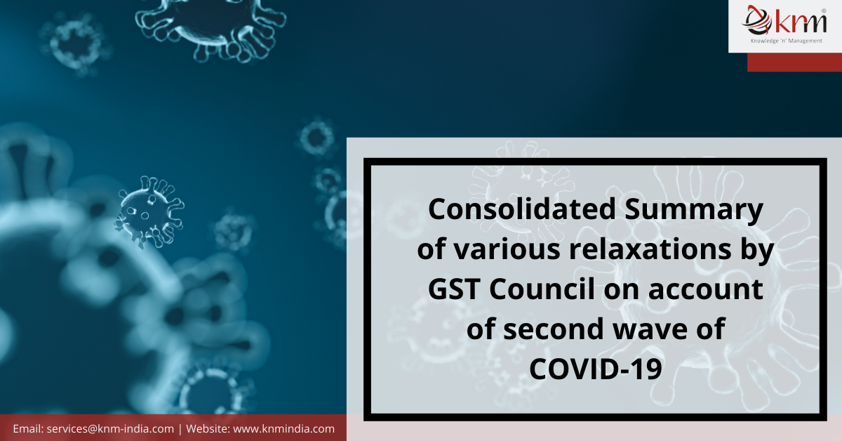 https://knmindia.com/wp-content/uploads/2021/06/Consolidated-Summary-of-various-relaxations-by-GST-Council.png