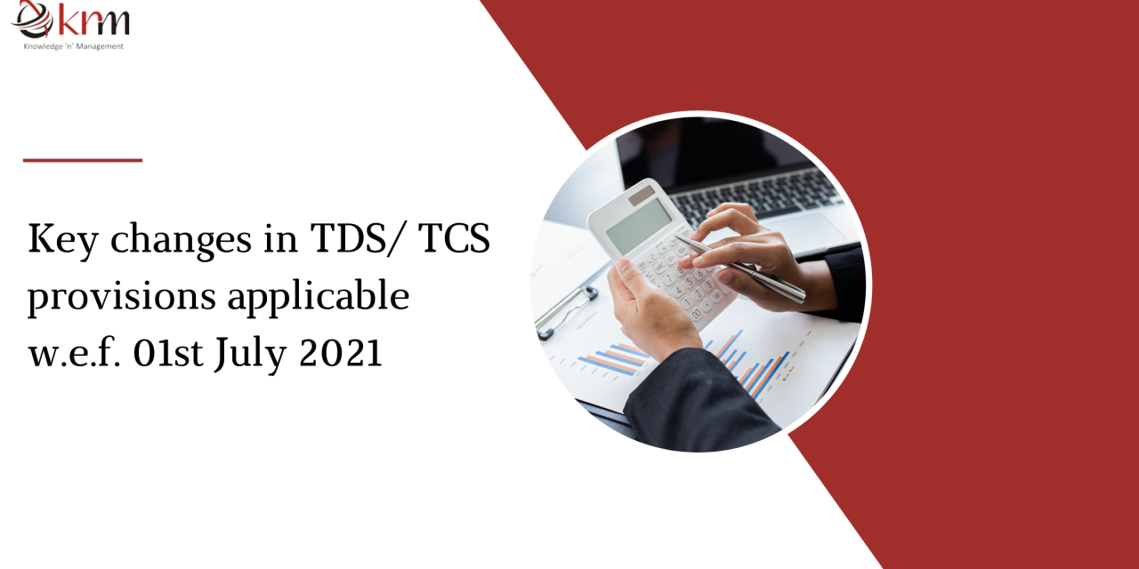 https://knmindia.com/wp-content/uploads/2021/06/Key-changes-in-TDS-TCS-Provisions-1-1280x640.png