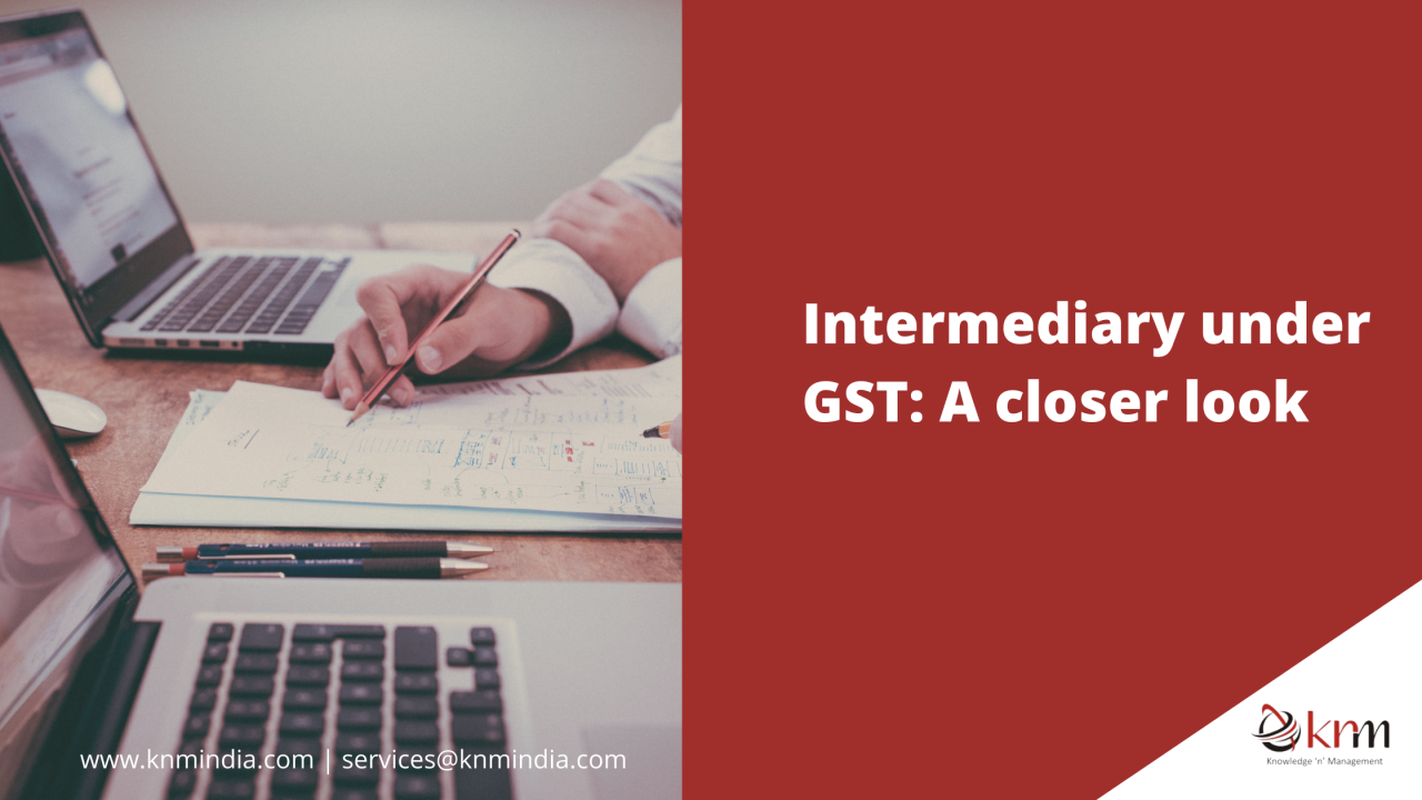 https://knmindia.com/wp-content/uploads/2021/07/Intermediary-under-GST-1280x720.png