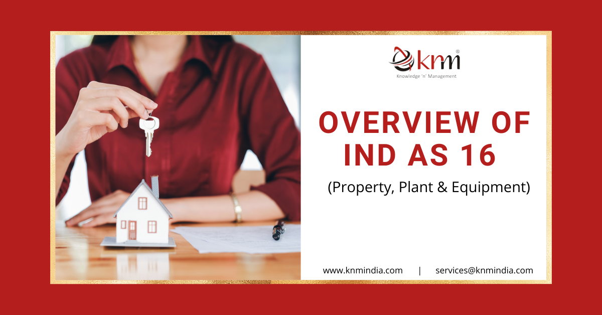 https://knmindia.com/wp-content/uploads/2021/08/Overview-of-Ind-AS-16-Property-Plant-Equipment.png